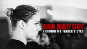 Attraverso gli occhi di mio padre: la storia di Ronda Rousey