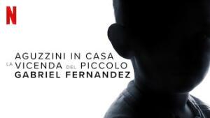 Aguzzini in casa: la vicenda del piccolo Gabriel Fernandez
