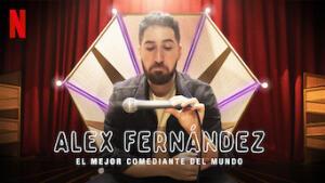 Alex Fernández: El mejor comediante del mundo