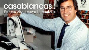 Casablancas: l'uomo che amava le modelle