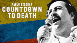 Countdown to Death: Pablo Escobar