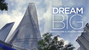 Dream Big: progettare il nostro mondo