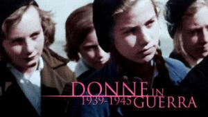 Donne in guerra: 1939-1945