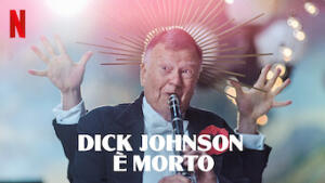 Dick Johnson è morto