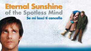 Eternal Sunshine of the Spotless Mind - Se Mi Lasci Ti Cancello