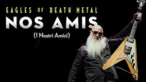 Eagles of Death Metal: Nos Amis (I nostri amici)