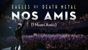 Eagles of Death Metal: Nos Amis (I nostri amici)