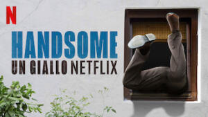 Handsome: Un giallo Netflix