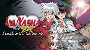 Inuyasha the Movie - Il castello al di là dello specchio