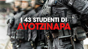 I 43 studenti di Ayotzinapa