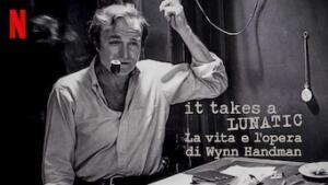 It Takes a Lunatic - La vita e l'opera di Wynn Handman