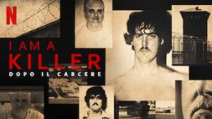 I Am a Killer: Dopo il Carcere