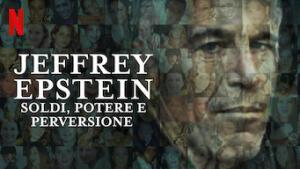 Jeffrey Epstein: soldi, potere e perversione