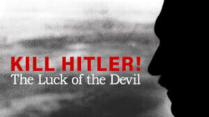 Kill Hitler! The Luck of the Devil