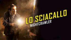 Lo sciacallo - Nightcrawler