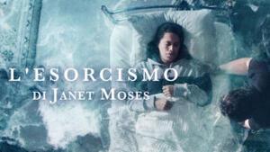 L'esorcismo di Janet Moses