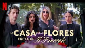 La casa de las flores presenta: Il funerale
