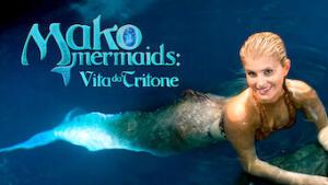 Mako Mermaids: Vita da tritone