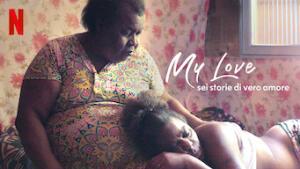 My Love: sei storie di vero amore