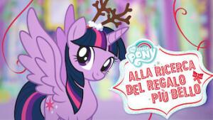 My Little Pony - Alla ricerca del regalo più bello