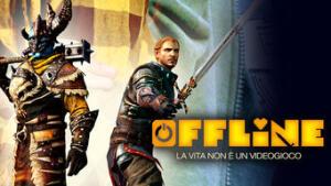 Offline - La vita non è un videogioco