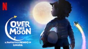 Over the Moon - Il fantastico mondo di Lunaria