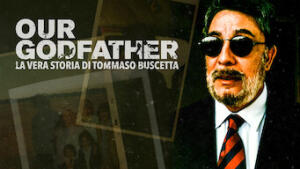 Our Godfather: La vera storia di Tommaso Buscetta