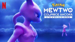 Pokémon: Mewtwo colpisce ancora - L'evoluzione