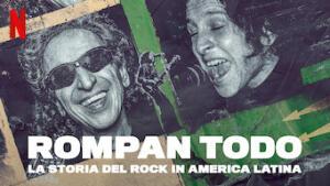Rompan Todo: la storia del rock in America Latina