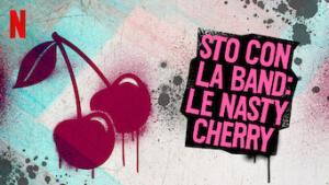 Sto con la band: le Nasty Cherry