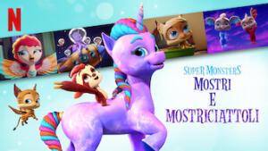 Super Monsters: Mostri e mostriciattoli