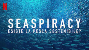 Seaspiracy: esiste la pesca sostenibile?