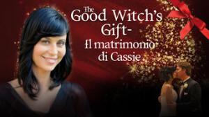 The Good Witch's Gift - Il matrimonio di Cassie
