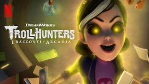 Trollhunters: I racconti di Arcadia