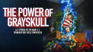 The Power of Grayskull: La storia di He-Man e i dominatori dell'universo