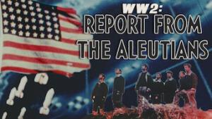 WWII: La campagna delle Aleutine
